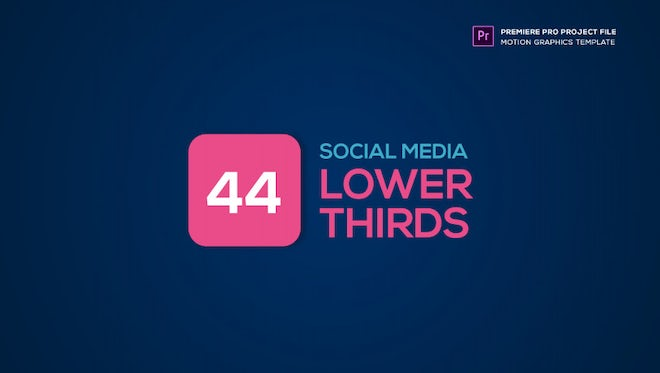 44 Social Media Lower Thirds: Motion Graphics Templates