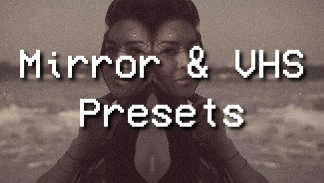 Mirror & VHS Presets: Premiere Pro Presets