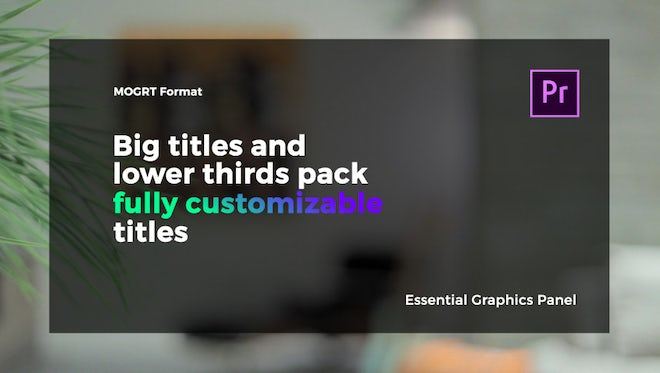 Big Titles & Lower Thirds I MOGRT: Motion Graphics Templates