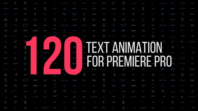 120 Text Animations For Premiere Pro: Motion Graphics Templates