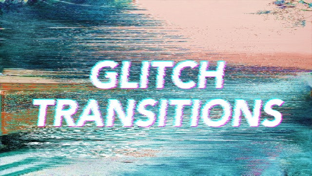 Glitch Transitions: Premiere Pro Presets