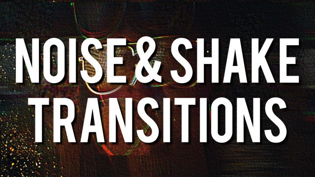 Noise & Shake Transitions: Premiere Pro Templates