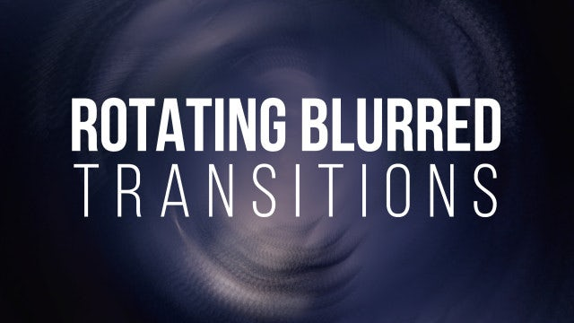 Rotating Blurred Transitions: Premiere Pro Templates