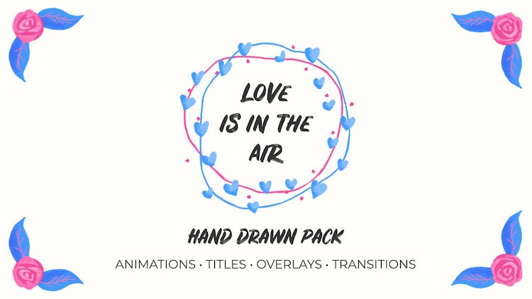 Love Is In The Air V.2. Hand Drawn Pack: Premiere Pro Templates