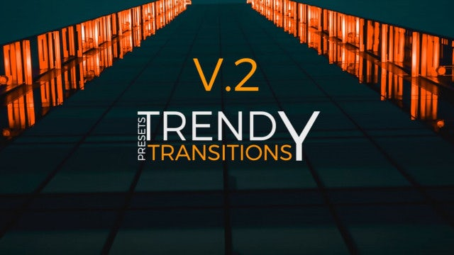 Trendy Transitions Presets V.2: After Effects Presets