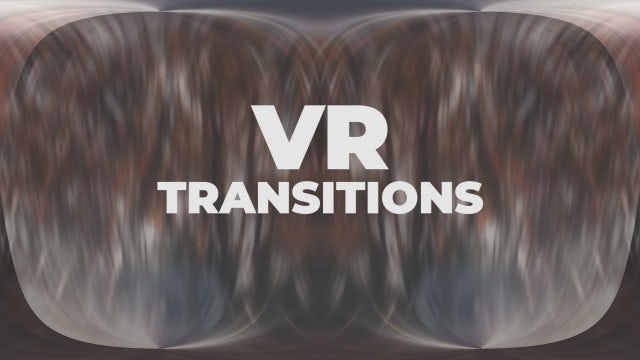 VR Transitions: Premiere Pro Presets