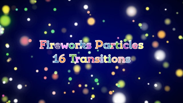 Fireworks Particles 16 Transitions: Stock Motion Graphics
