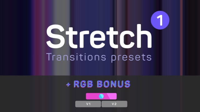 Stretch Transitions 1 (+ RGB Bonus): Premiere Pro Presets