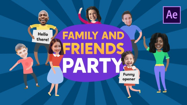 Family And Friends Party Opener: After Effects Templates