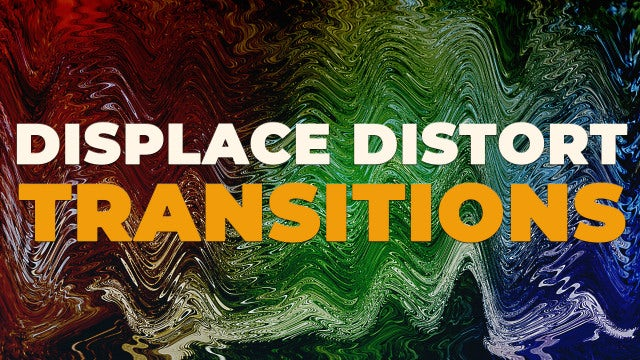Displace Distort Transitions: Premiere Pro Presets