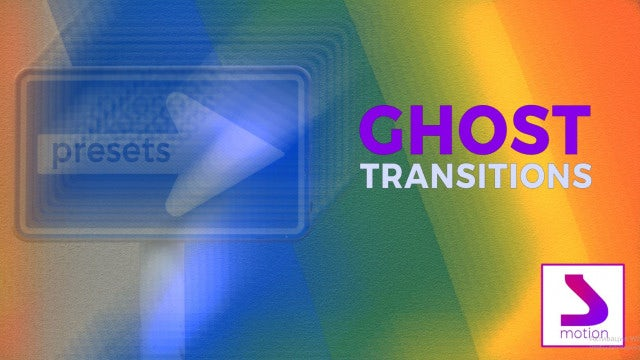 Ghost Transitions: After Effects Presets