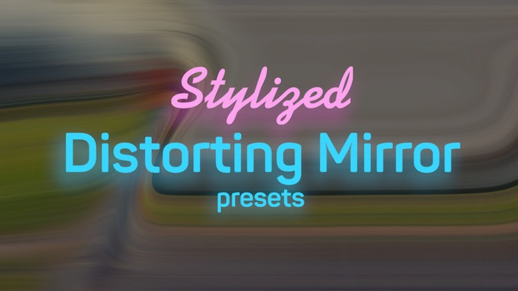 Stylized Distorting Mirror Presets 1: Premiere Pro Presets