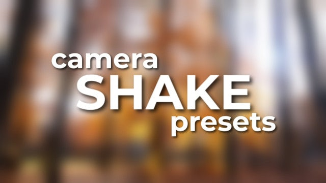 Camera Shake: After Effects Presets