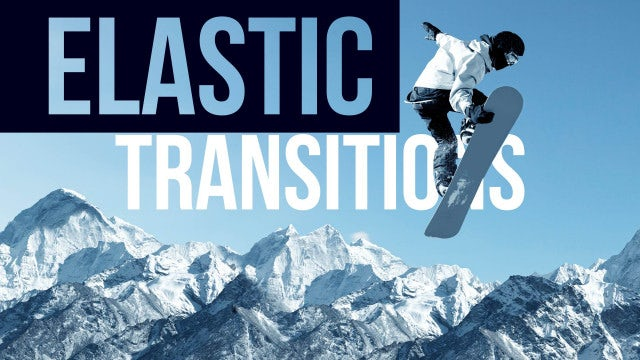 Elastic Transitions: After Effects Presets