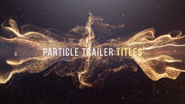 Particles Trailer Titles: Premiere Pro Templates