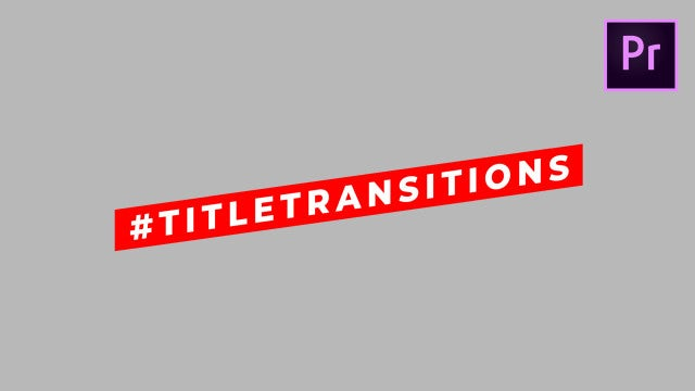 Transitions: Motion Graphics Templates