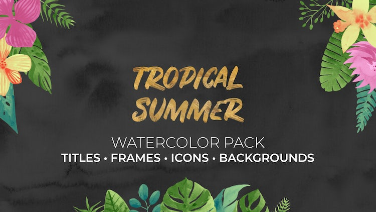 Tropical Summer. Watercolor Pack: Premiere Pro Templates