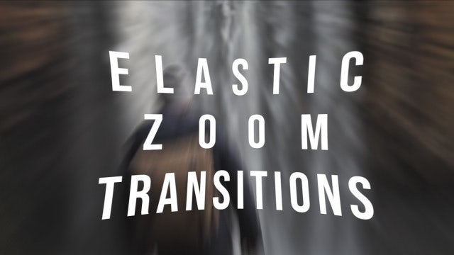 Elastic Zoom Transitions: Premiere Pro Templates