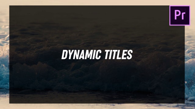 Dynamic Titles: Motion Graphics Templates