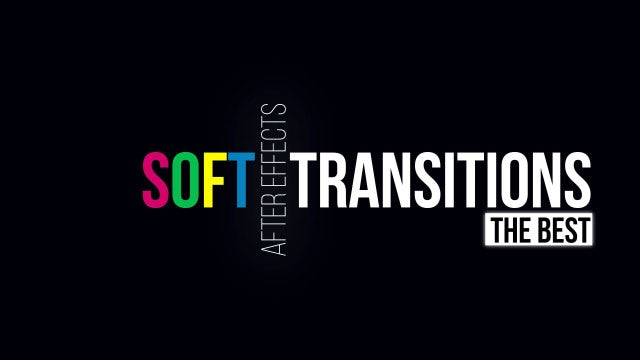 Soft Transitions: After Effects Presets