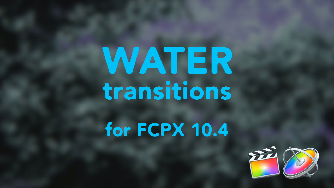 Water Transitions - Final Cut Pro Templates   Motion Array