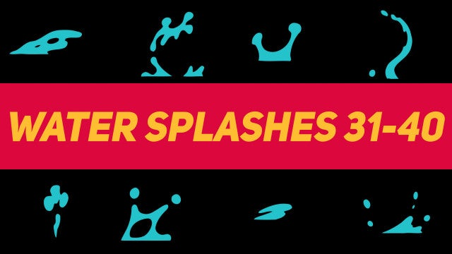 Liquid Elements Water Splashes 31-40: Motion Graphics Templates