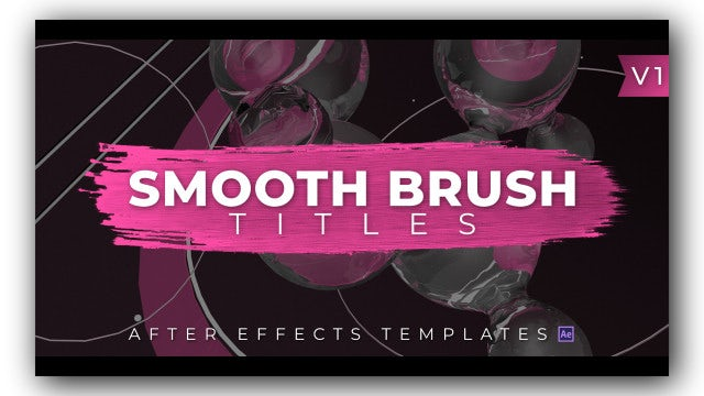 Smooth Brush Titles V1: After Effects Templates