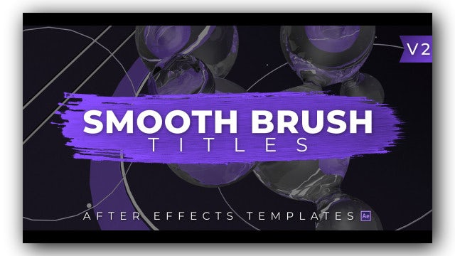 Smooth Brush Titles V2: After Effects Templates