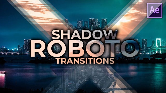 Shadow Roboto Transitions: After Effects Presets