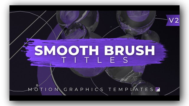 Smooth Brush Titles V2: Motion Graphics Templates