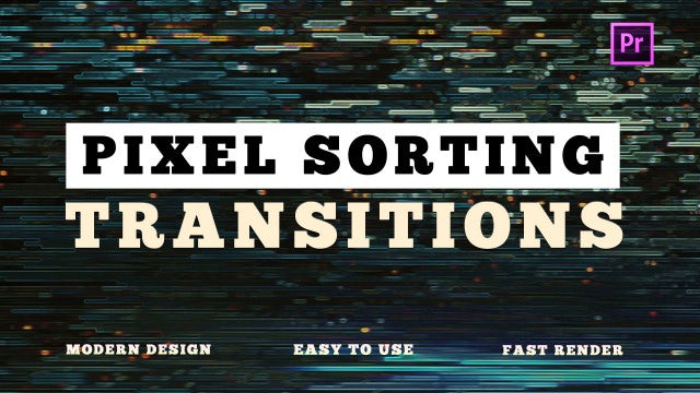 Pixel Sorting Transitions: Premiere Pro Presets