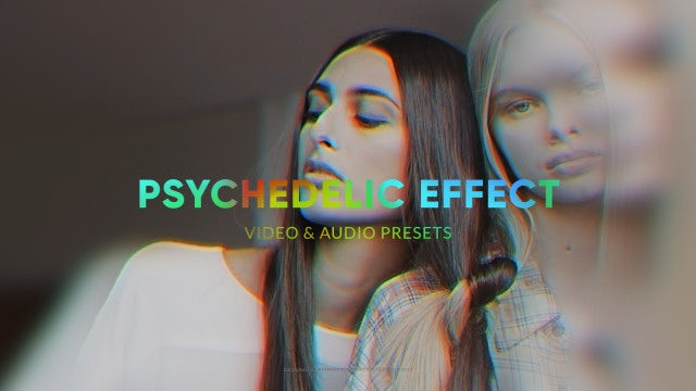 Psychedelic Effect: After Effects Presets