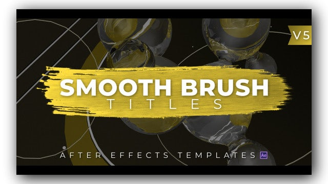 Smooth Brush Titles V5: After Effects Templates