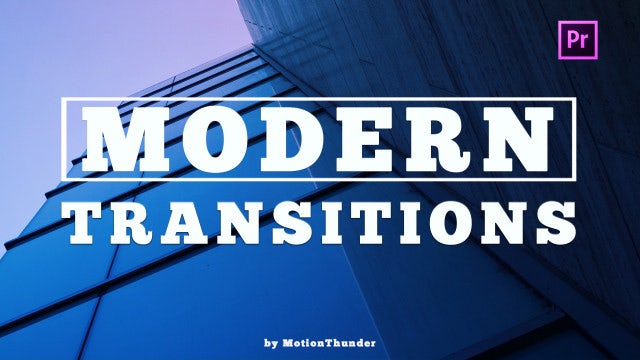 Modern Transitions: Premiere Pro Presets