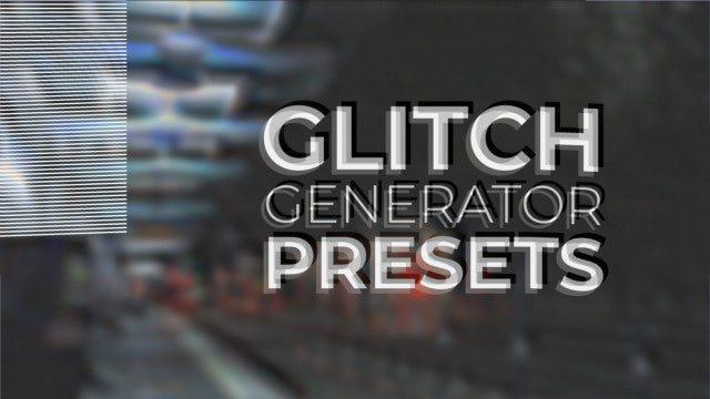 Glitch Generator - After Effects Presets | Motion Array
