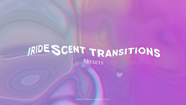 Iridescent Transitions: Premiere Pro Presets