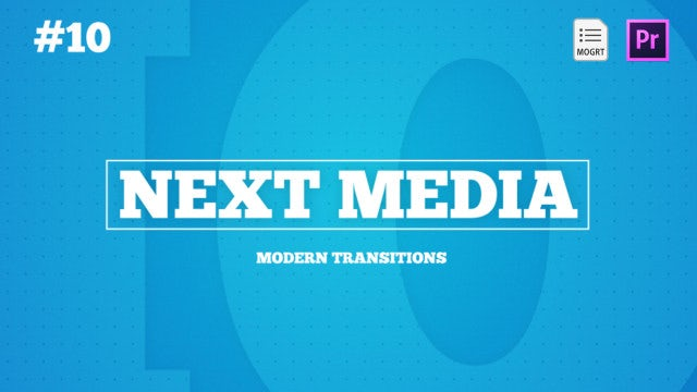 NEXT Media - Modern Transitions: Motion Graphics Templates