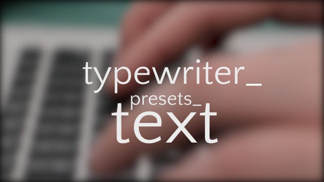 Typewriter Text Presets: After Effects Presets
