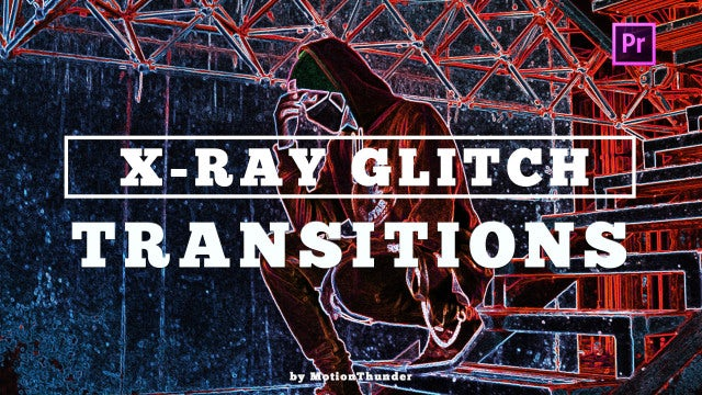X-Ray Glitch Transitions: Premiere Pro Presets