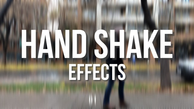 Hand Shake Effects: Premiere Pro Presets