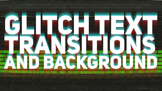 Glitch  Text Transitions + Background: After Effects Templates