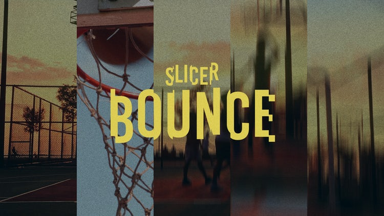 Slicer: Bounce: Transitions