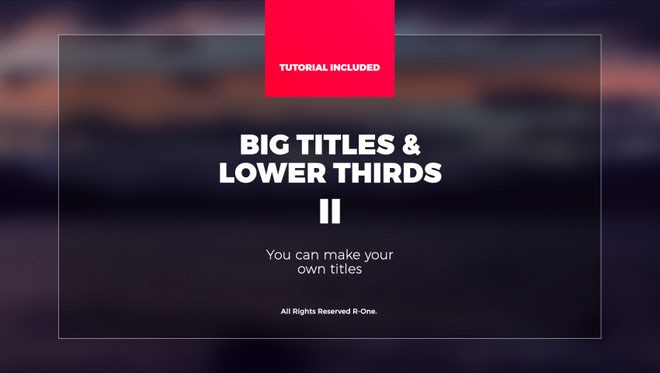 Big Titles & Lower Thirds II: After Effects Templates