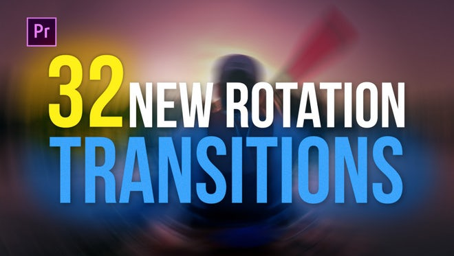 32 New Rotation Transitions: Premiere Pro Templates
