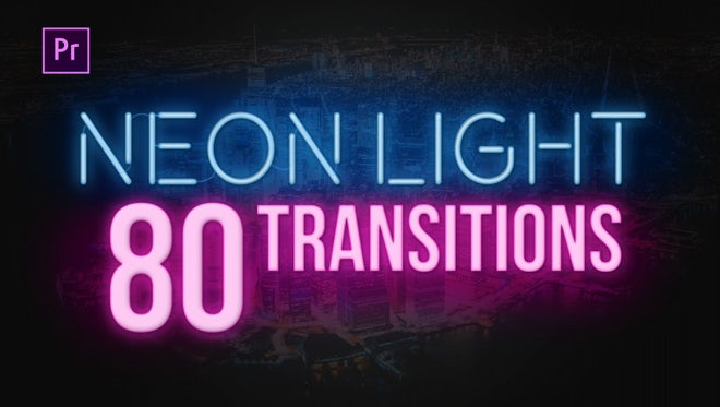 80 Neon Light Transitions: Premiere Pro Templates