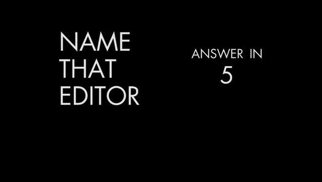 Name That Editor - Episode 1