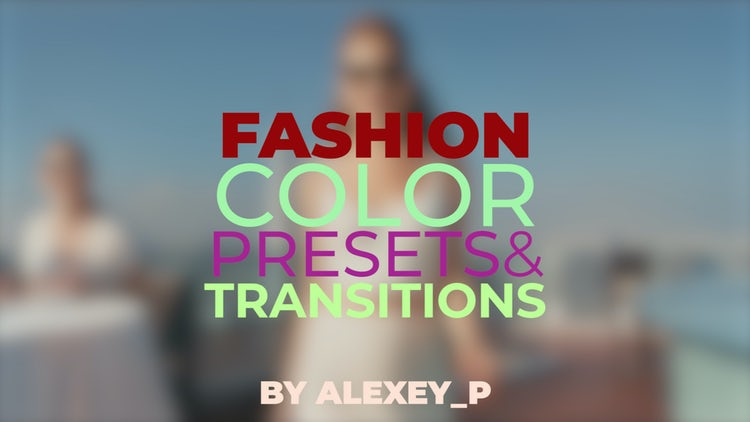 Fashion Style. Color Presets And Transitions: Premiere Pro Presets